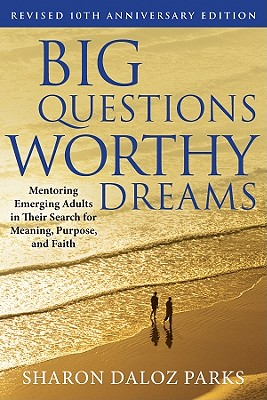 Big Questions, Worthy Dreams By Parks, Sharon D.